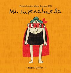 Buy Mi superabuela by Marta Cunill and Read this Book on Kobo's Free Apps. Discover Kobo's Vast Collection of Ebooks and Audiobooks Today - Over 4 Million Titles! Book Cover Design, Book Design, Spanish Website, Elementary Spanish, I Miss You Grandma, Kool Kids, Child Smile, School Fun, Kids Education