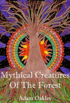 """Read """"Mythical Creatures Of The Forest"""" by Adam Oakley available from Rakuten Kobo. There are many creatures in the forest that people think are only myths. People think that there is no such thing as a P. Walking In Sunshine, Twisted Tree, Unicorn Princess, Spooky Stories, This Is A Book, Cryptozoology, Magic Words, Love Is Free, 12 Year Old"""
