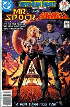 Star Trek: Super-Team Family: The Lost Issues!Spock and Barbarella Space Ghost, Star Wars, Star Trek Tos, Science Fiction Art, Pulp Fiction, Comic Book Characters, Comic Books Art, Comic Art, Rock And Roll