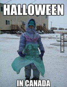 Funny Images of The Day - 32 Images For any non canadians- if you think this is exaggerated, you are so wrong. This is what Halloween looks like in Canada Funny Friend Memes, Funny Jokes, True Memes, Memes About Friends, Funny Halloween Memes, Halloween Halloween, Funny Kids, Funny Cute, Super Funny