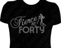 Birthday Shirt Fierce at FORTY 40th Birthday Party Shirt Happy 40th B-day Turning 40 Rhinestones Bling Tee