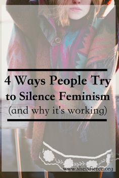4 Ways People Silence the Feminist Movement