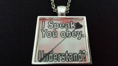 Check out this item in my Etsy shop https://www.etsy.com/listing/209286571/bdsm-dominatrix-jewelry-i-speak-you-obey