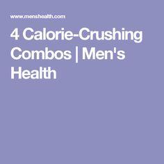 4 Calorie-Crushing Combos | Men's Health
