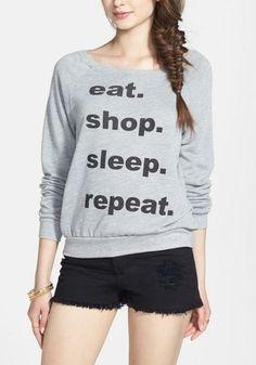 Eat. Shop. Sleep. Repeat.