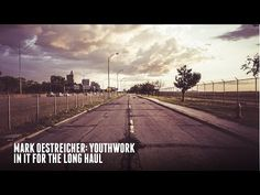 Mark Oestreicher: Youthwork in it for the long haul | YFC Resources