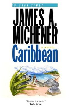 Caribbean - I love historical fiction and read this one right before a vacation in Puerto Rico - perfect timing! I loved this book (this book is one of three of my favorites by Michener; others are Centennial and Chesapeake). 4.5 stars out of 5. sm