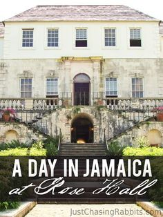 A Day in Montego Bay, Jamaica at the Rose Hall Great House and Plantation