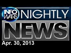 INFOWARS Nightly News: With Rob Dew Tuesday, April 30 2013: Roger Nicholson - http://whatthegovernmentcantdoforyou.com/2013/11/02/anti-freedom/u-s-government-secret-agenda/infowars-nightly-news-with-rob-dew-tuesday-april-30-2013-roger-nicholson/