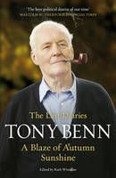 A Blaze of Autumn Sunshine (Book) by Tony Benn (2013): In this final volume of diaries, Benn reflects on the compensations and the disadvantages of old age. With the support of a small circle of friends and his extended family, he continues his activities on behalf of social justice, peace and accountability in public life, to a background of political change and the international economic crisis. Following an illness in 2009 the diaries, kept for over sixty years, cease.