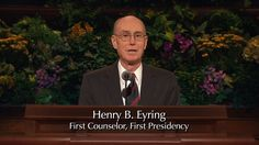 Henry B. Eyring, First Counselor, First Presidency #LDSCONF