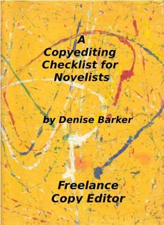 Buy A Copyediting Checklist for Novelists by Denise Barker and Read this Book on Kobo's Free Apps. Discover Kobo's Vast Collection of Ebooks and Audiobooks Today - Over 4 Million Titles! Editing Writing, Writing Jobs, Writing Ideas, Copy Editor, Proofreader, I Love Reading, Book Nooks, This Book