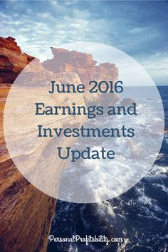 June 2016 Earnings and Investments Update - Personal Profitability