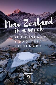 One week road trip itinerary for New Zealand's South Island