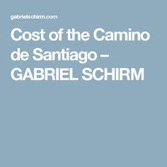 Cost of the Camino de Santiago – GABRIEL SCHIRM