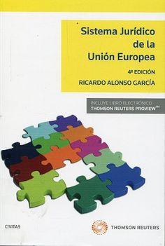 ALONSO GARCÍA, Ricardo. Sistema jurídico de la Unión Europea. 5ª ed. Aranzadi, 2014