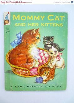 Mommy Cat and her Kittens (1959) by Louise L. Devine - A Rand McNally Elf Book