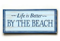 Life is better by the beach