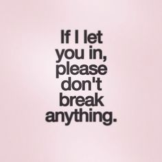 ....... already broken now  put the pieces back together... because you caused it.........