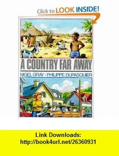 A Country Far Away (9780862648602) Nigel Gray, Philippe Dupasquier , ISBN-10: 0862648602  , ISBN-13: 978-0862648602 ,  , tutorials , pdf , ebook , torrent , downloads , rapidshare , filesonic , hotfile , megaupload , fileserve