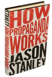'How Propaganda Works' Is a Timely Reminder for a Post-Truth Age - The New York Times