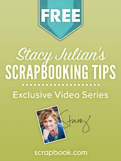 Free Class: Stacy Julian's FIVE Best Tips. Exclusive video series - online class - from scrapbooking expert Stacy Julian. Sign up today.