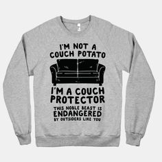 - Funny Kids Shirts - Ideas of Funny Kids Shirts - Couch protector funny sweater. Funny Kids Shirts, Sarcastic Shirts, Funny Shirt Sayings, Shirts With Sayings, Shirt Quotes, Funny Hoodies, Funny Sweatshirts, Funny Tees, Funny Humor