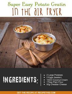 super easy potato gratin in the air fryer