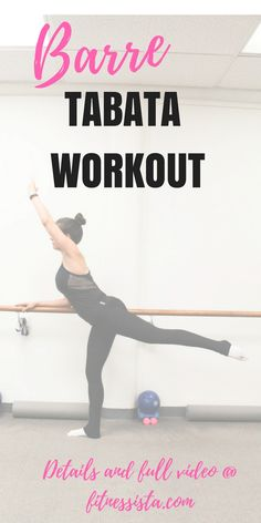 Barre tabata workout and video! Get in a super sweaty cardio workout in only 4 minutes. fitnessista.com