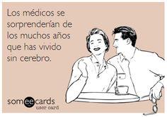 Someecards en Español #compartirvideos #imagenesdivertidas