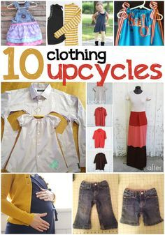 10 Upcycled Clothing Ideas - these are BRILLIANT, especially love the overall dress!