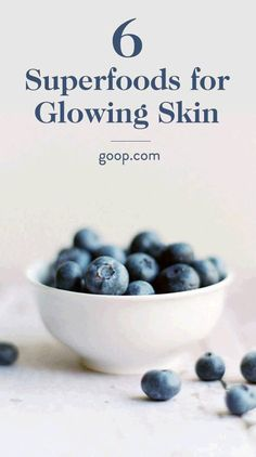 6 superfoods (blueberries, turmeric, avocado, and more) for beautiful and glowing skin.