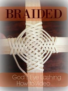 You've got the God's Eye lashing down now it's time to fancy it up a bit. The BRAIDED God's eye, next on your YES I can do this list.