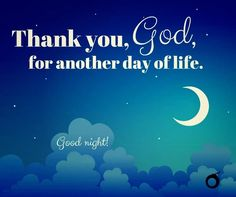 ... Good Night. Ahma Always Thanked God For Every New Day. Photo