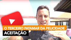 159- O Terceiro Patamar da Felicidade - Aceitação │ Rodrigo Cardoso