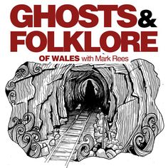 """Join Mark Rees (author of """"Ghosts of Wales""""/ """"Paranormal Wales""""/ """"The A-Z of Curious Wales"""") for the Ghosts & Folkloe of Wales podcast, a journey through the weird and wonderful history of Wales and the world. Each podcast episode offers Mark's unique insight and research into a different curious subject, from long-lost real-life ghost stories to the myths and legends of the Mabinogion. Upcoming topics include seasonal traditions like festive the Mari Lwyd and Welsh Halloween, Nos Calan Gaeaf. History Of Wales, Haunted History, Most Haunted, Ghost Stories, Weird And Wonderful, Macabre, Welsh, Paranormal, Folklore"""