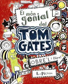 MARÇ-2014. Liz Pichon. El món genial del Tom Gates. Ficció (9-11 anys)
