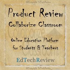 Product Review: Collaborize Classroom - Online Education Platform for Students & Teachers