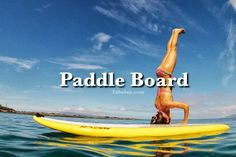 Bucket List   Paddle Board, just accomplished this!