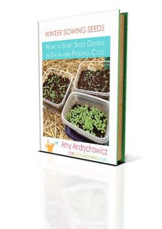 I'm excited to announce the release of another eBook just for you! Winter Sowing Seeds: How To Start Seeds Outside In Snow And Freezing Cold. This new eBook is FILLED with great tips for winter sowing success, and step by step instructions to get a jumpstart on starting your seeds! You can get it here!