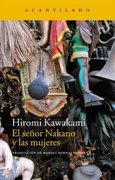 El Señor Nakano y las mujeres / Hiromi Kawakami ; traducción del japonés de Marina Bornas Montaña