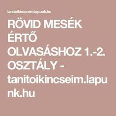 RÖVID MESÉK ÉRTŐ OLVASÁSHOZ 1.-2. OSZTÁLY - tanitoikincseim.lapunk.hu Language, Album, Teaching, Education, Dyslexia, School, Learning, Languages, Educational Illustrations