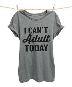 Loving this Thread Tank Heather Gray 'I Can't Adult Today' Relaxed Tee - Women & Plus on #zulily! #zulilyfinds