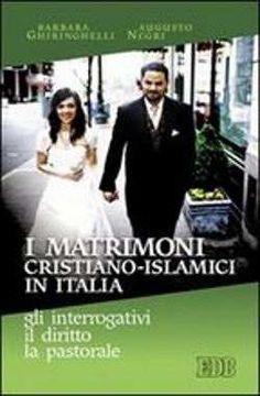Prezzi e Sconti: I #matrimoni cristiano-islamici in italia: gli  ad Euro 15.30 in #Edb #Media libri religioni