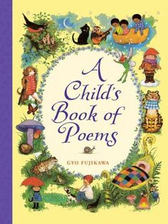 William Blake, Kate Greenaway, Emily Dickinson: the writers in this charming anthology of 200 poemsfirst published in 1969are among literatures most beloved. And Gyo Fujikawas appealing illustrations