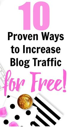 Here are 10 proven ways to increase blog traffic for free - 100 percent free. The only way they'll work is with a plan - get it here.