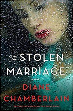 The Stolen Marriage: Diane Chamberlain: 9781250087270: Amazon.com: Books