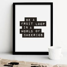"""Printable Art Typography Poster """"Be a Fruit Loop in a World of Cheerios"""" Inspirational Print Typewriter Motivational Quote Digital Download"""