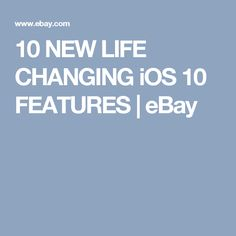10 NEW LIFE CHANGING iOS 10 FEATURES | eBay