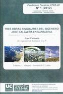Tres obras singulares del ingeniero José Calavera en Cantabria /  Luis    Villegas Cabredo (2012)